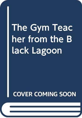 9780606064330: The Gym Teacher from the Black Lagoon