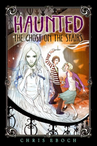 The Ghost On The Stairs (Turtleback School & Library Binding Edition) (Haunted (Aladdin)): ...