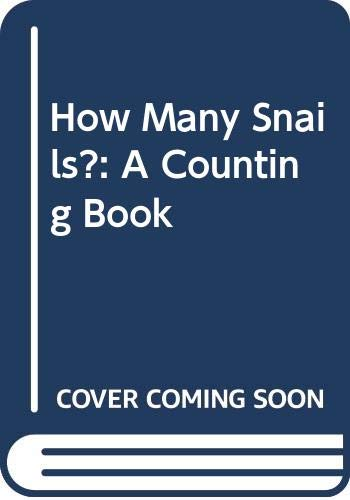 9780606064774: How Many Snails?: A Counting Book