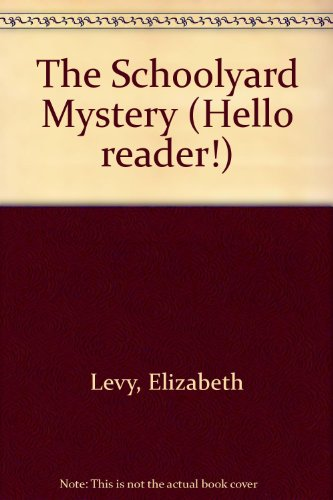 9780606064996: The Schoolyard Mystery (Hello Reader!)