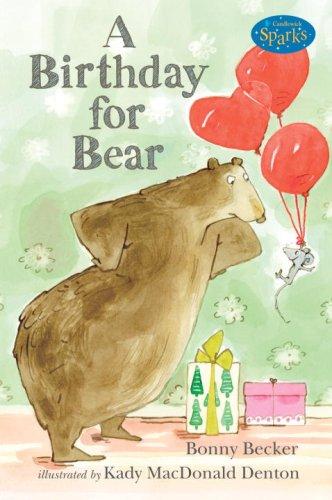 A Birthday For Bear (Turtleback School & Library Binding Edition) (Candlewick Sparks (Pb)): ...