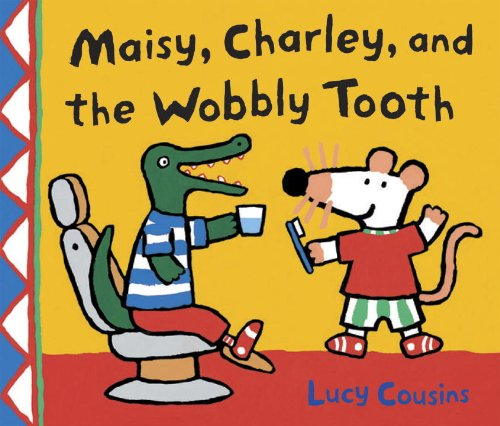 9780606066976: Maisy, Charley, And The Wobbly Tooth (Turtleback School & Library Binding Edition) (Maisy First Experience Books (Pb))