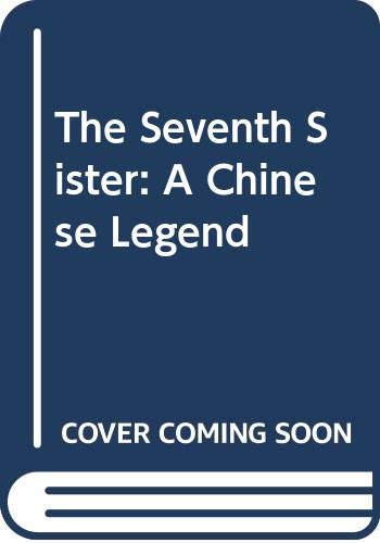 9780606067317: The Seventh Sister: A Chinese Legend