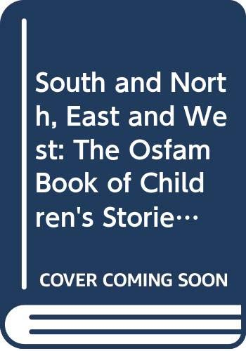 9780606067553: South and North, East and West: The Osfam Book of Children's Stories