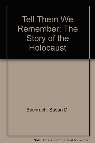 9780606067997: Tell Them We Remember: The Story of the Holocaust