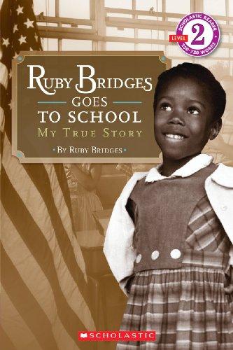 9780606068086: Ruby Bridges Goes To School: My True Story (Turtleback School & Library Binding Edition) (Scholastic Reader: Level 2)