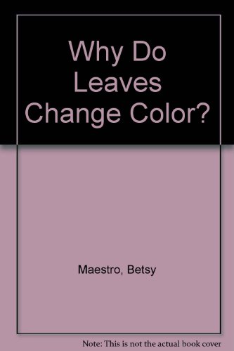 9780606068796: Why Do Leaves Change Color?