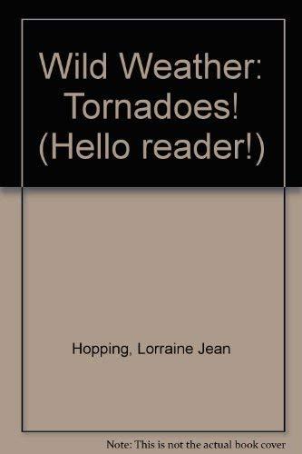 9780606068819: Wild Weather: Tornadoes! (Hello Reader!)