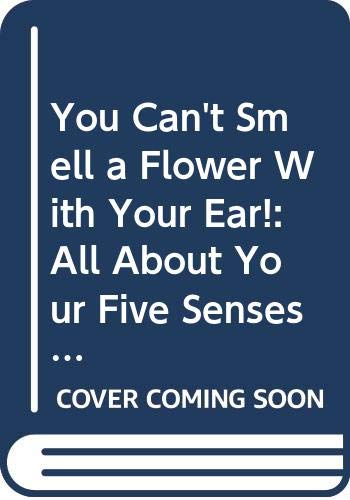 9780606068956: You Can't Smell a Flower With Your Ear!: All About Your Five Senses (All aboard reading)