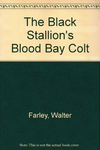 9780606069397: The Black Stallion's Blood Bay Colt (Black Stallion (Paperback))