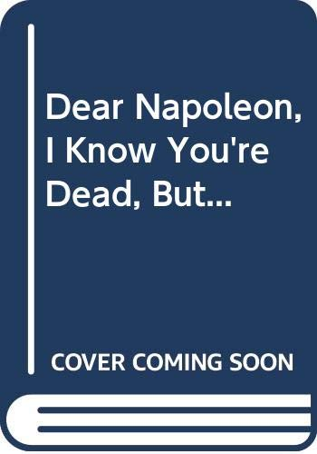 9780606069656: Dear Napoleon, I Know You're Dead, But...