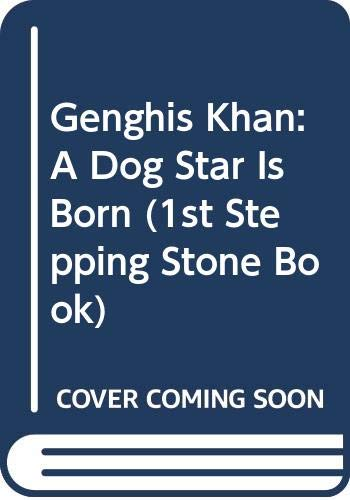 9780606069854: Genghis Khan: A Dog Star Is Born (1st Stepping Stone Book)