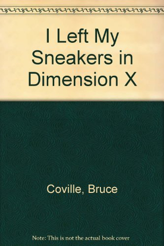 9780606070089: I Left My Sneakers in Dimension X
