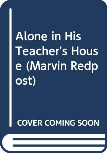 9780606070294: Alone in His Teacher's House (Marvin Redpost)