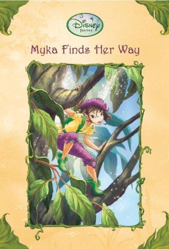 9780606070355: Myka Finds Her Way (Turtleback School & Library Binding Edition) (Disney Fairies (Pb))