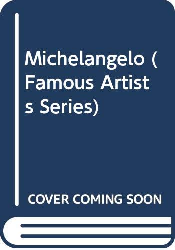 9780606070362: Michelangelo (Famous Artists Series)