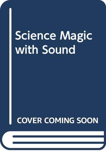 9780606070812: Science Magic with Sound