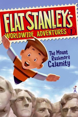The Mount Rushmore Calamity (Turtleback School & Library Binding Edition) (Flat Stanley's Worldwide Adventures) (0606071385) by Sara Pennypacker