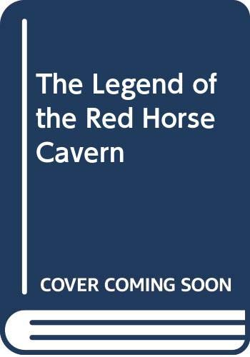 9780606071413: The Legend of the Red Horse Cavern