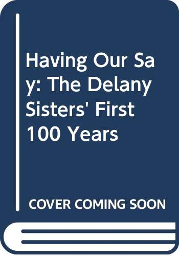 9780606071512: Having Our Say: The Delany Sisters' First 100 Years