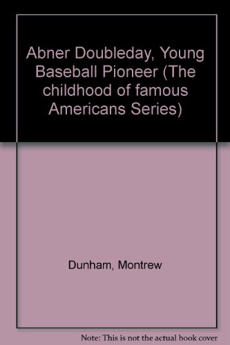 9780606071727: Abner Doubleday: Young Baseball Pioneer (The Childhood of Famous Americans Series)