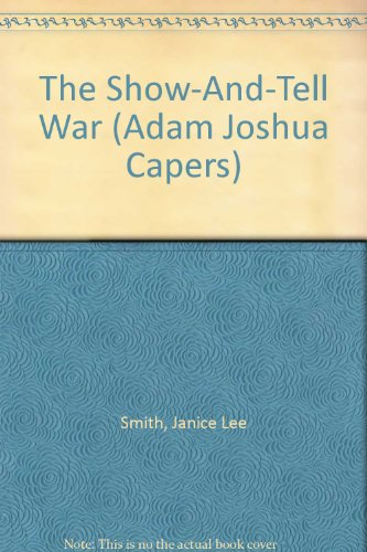 9780606071772: The Show-And-Tell War (Adam Joshua Capers)