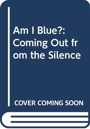 9780606071840: Am I Blue?: Coming Out from the Silence