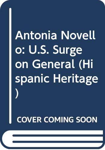 9780606072021: Antonia Novello: U.S. Surgeon General (Hispanic Heritage)