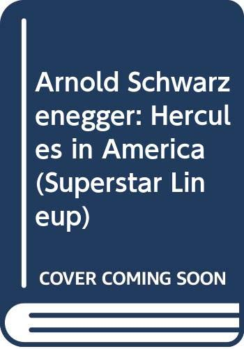 9780606072083: Arnold Schwarzenegger: Hercules in America (Superstar Lineup)