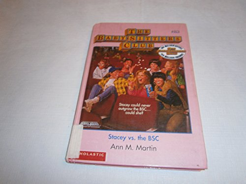 Stacey Vs. the Bsc (Baby-Sitters Club) (060607225X) by Martin, Ann M.