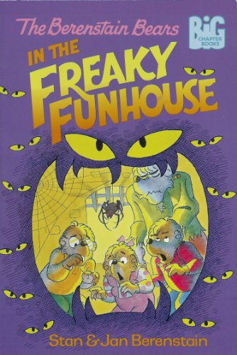 9780606072793: The Berenstain Bears in the Freaky Funhouse (Berenstain Bears Big Chapter Books)
