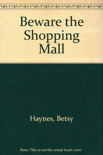 9780606073066: Beware the Shopping Mall