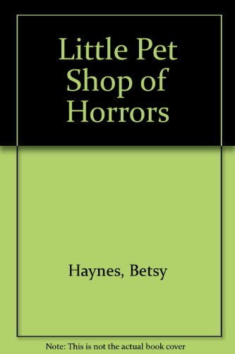 9780606073073: Little Pet Shop of Horrors (Bone Chillers)
