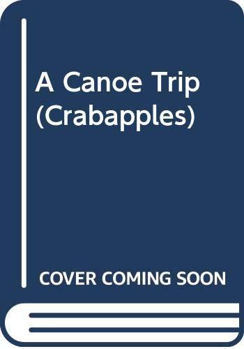 9780606073370: A Canoe Trip (Crabapples)