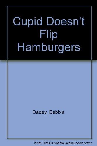 9780606074056: Cupid Doesn't Flip Hamburgers