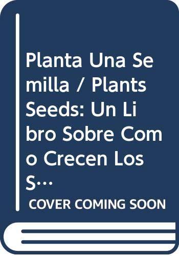 9780606074711: Planta Una Semilla / Plants Seeds: Un Libro Sobre Como Crecen Los Seres Vivos / A Book About How Things Grow (El autobus magico / The Magic School Bus) (Spanish Edition)