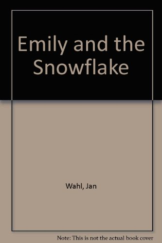 9780606074797: Emily and the Snowflake