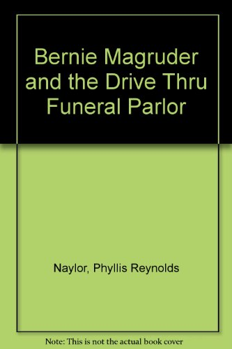 9780606074940: Bernie Magruder and the Drive Thru Funeral Parlor