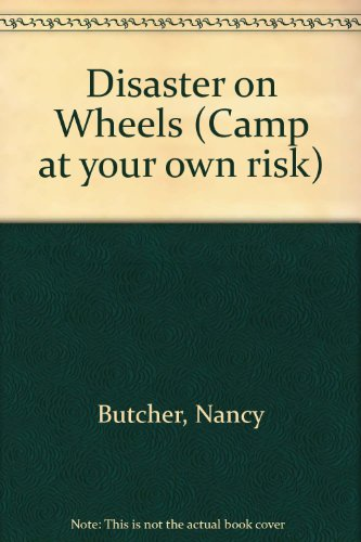 Disaster on Wheels (Ghostwriter: Camp at Your Own Risk): Butcher, Nancy