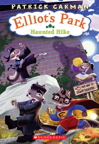 Haunted Hike (Turtleback School & Library Binding Edition) (Elliot's Park) (0606075925) by Patrick Carman