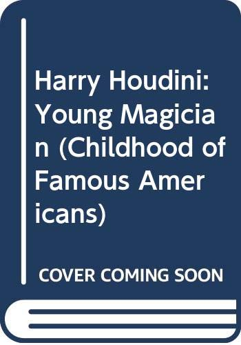 9780606076258: Harry Houdini: Young Magician (Childhood of Famous Americans)