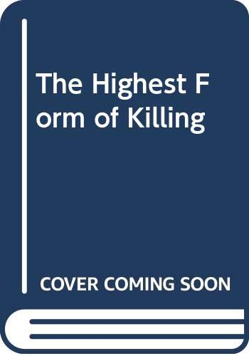 9780606076470: The Highest Form of Killing