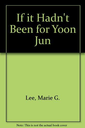 9780606076951: If It Hadn't Been for Yoon Jun