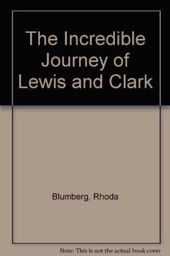 9780606077057: The Incredible Journey of Lewis & Clark