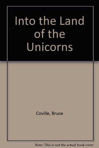 9780606077101: Into the Land of the Unicorns