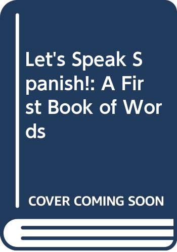9780606077828: Let's Speak Spanish!: A First Book of Words