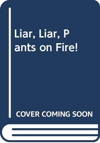 9780606077859: Liar, Liar, Pants on Fire!