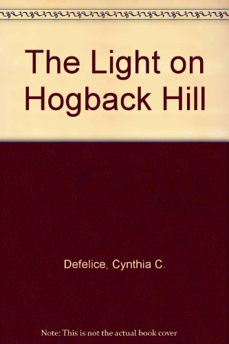 9780606077880: The Light on Hogback Hill