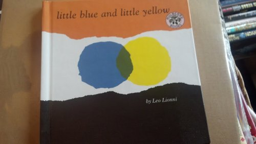 9780606077927: Little Blue and Little Yellow: A Story for Pippo and Other Children