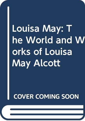9780606078122: Louisa May: The World and Works of Louisa May Alcott